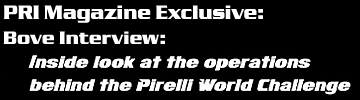PRI Magazine Exclusive: Bove Interview: Inside look at the operations behind the Pirelli World Challenge